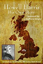 Howell Harris: His Own Story by Howell…