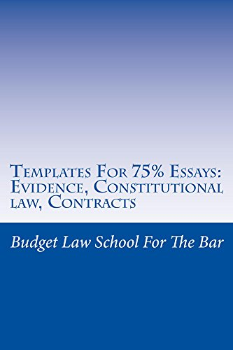 templates-for-75-essays-evidence-constitutional-law-contracts-law-school-exams