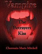 Vampire - The Betrayers Kiss (Vampire Series…