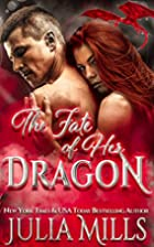The Fate of Her Dragon by Julia Mills