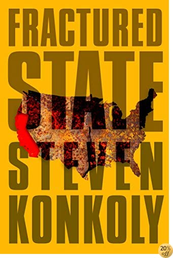 TFractured State: A Post-Apocalyptic Thriller (Fractured State Series Book 1)