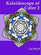 Kaleidoscope of Color 2 by Cat Wyld