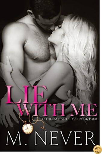 TLie With Me: Dark Romance (Decadence After Dark Book 4)