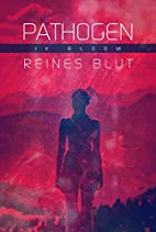 Pathogen: Reines Blut by J. K. Bloom