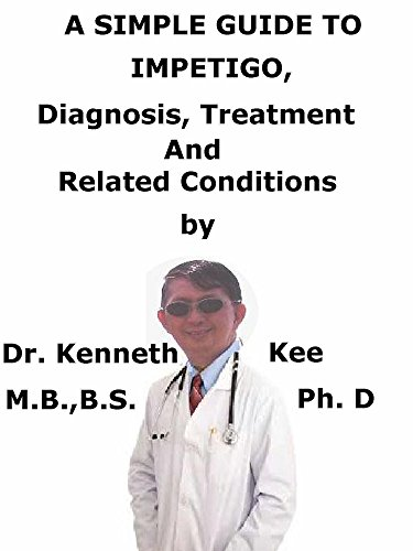 a-simple-guide-to-impetigo-diagnosis-treatment-and-related-conditions-a-simple-guide-to-medical-conditions