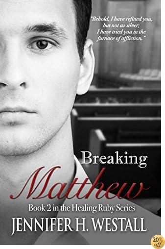 TBreaking Matthew: A Novel (Healing Ruby Book 2)