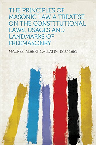the-principles-of-masonic-law-a-treatise-on-the-constitutional-laws-usages-and-landmarks-of-freemasonry