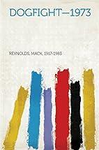 Dogfight-1973 by Mack Reynolds