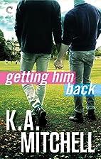 Getting Him Back (Ethan & Wyatt) by K.A.…