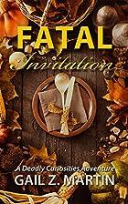 Fatal Invitation by Gail Z. Martin