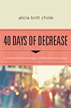 40 Days of Decrease: A Different Kind of…