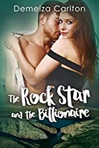 The Rock Star and the Billionaire by Demelza…