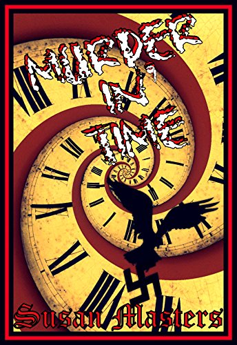 murder-in-time-the-accidental-time-machine-or-how-the-worlds-first-time-machine-saved-the-world-also-published-as-outer-time-a-max-weissman-story-book-1