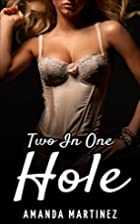 Two In One Hole by Amanda Martinez