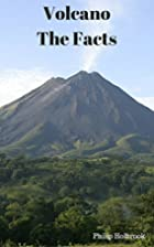 Volcano: The Facts by Philip Holbrook