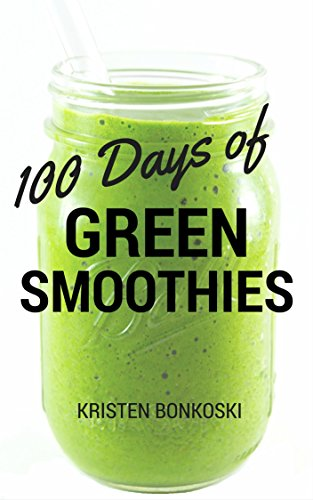 100-days-of-green-smoothies-simple-recipes-for-weight-loss-detox-better-health-smoothie-love