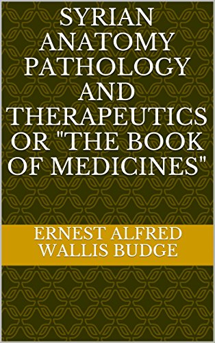 syrian-anatomy-pathology-and-therapeutics-or-the-book-of-medicines