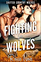 Fighting for Wolves (Shifter Country Wolves,…