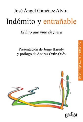 indmito-y-entraable-el-hijo-que-vino-de-fuera-psicologa-resiliencia-spanish-edition
