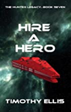 Hire a Hero (The Hunter Legacy, #7) by…