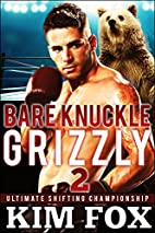 Bare Knuckle Grizzly by Kim Fox
