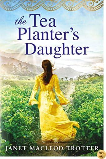 TThe Tea Planter's Daughter (The India Tea Series Book 1)