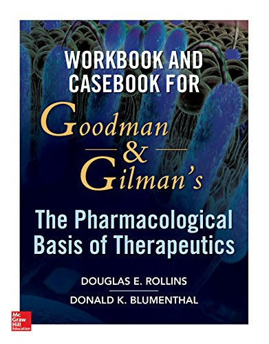 workbook-and-cas-for-goodman-and-gilmans-the-pharmacological-basis-of-therapeutics