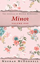 Minor: Volume One (The Journals of Meghan…