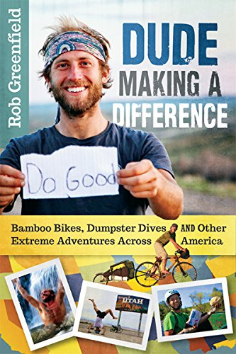 dude-making-a-difference-bamboo-bikes-dumpster-dives-and-other-extreme-adventures-across-america