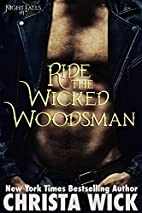 Ride the Wicked Woodsman (A Night Falls…