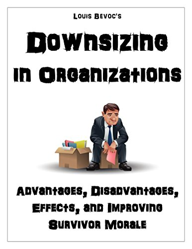 downsizing-in-organizations-advantages-disadvantages-effects-and-improving-survivor-morale
