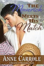 The Maverick Meets His Match by Anne Carrole