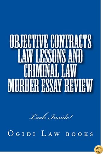 Objective Contracts law Lessons and Criminal law Murder Essay Review: 9 dollars 99 cents! Borrowing Also Allowed!
