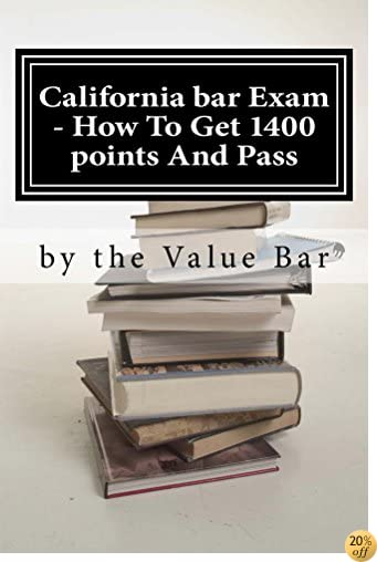 California bar Exam - How To Get 1400 points And Pass: 9 dollars 99 cents - Borrowing Also Allowed!