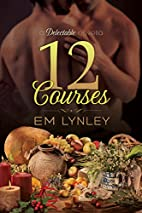 12 Courses (Delectable Book 6) by EM Lynley