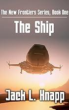 The Ship by Jack L. Knapp