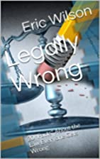 Legally Wrong: 20 Facts About the Law…