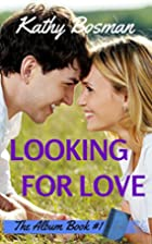Looking for Love (The Album, #1) by Kathy…