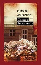 Crimes à temps perdu by Chrisitne…