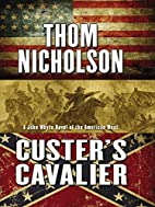Custer's Cavalier (A John Whyte Novel…