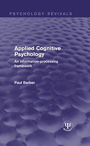 applied-cognitive-psychology-an-information-processing-framework-psychology-revivals