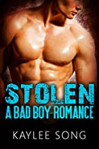 Stolen: A Bad Boy Romance by Kaylee Song