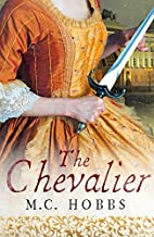 The Chevalier by M. C. Hobbs