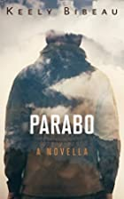 Parabo by Keely Bibeau