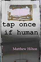 Tap Once if Human: Earthy Fiction with a…