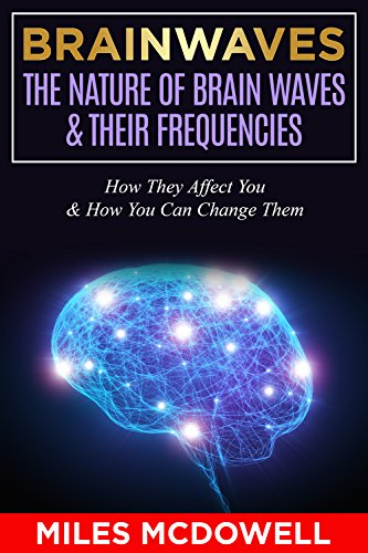 brainwaves-the-nature-of-brain-waves-their-frequencies-how-they-affect-you-how-you-can-change-them-brain-brainwave-entrainment-brainwaves-brain-waves-mind-bineural-beats-neuroscience