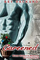 Careened: Winter Solstice in Madierus by Bey…