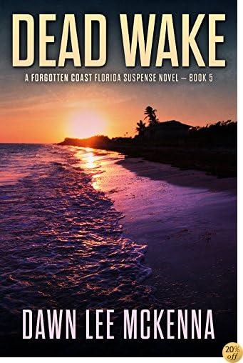 TDead Wake (The Forgotten Coast Florida Suspense Series Book 5)