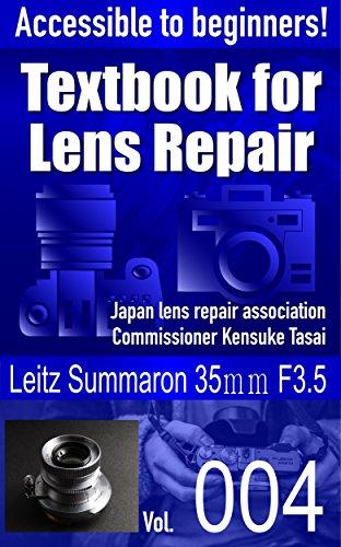 accessible-to-beginners-textbook-for-camera-lens-repair-vol004-leitz-summaron-35-f35-text-book-for-camera-lens-repair