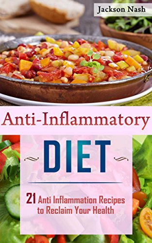 anti-inflammatory-diet-21-anti-inflammation-recipes-to-reclaim-your-health-anti-inflammatory-diet-recipes-that-heal-regenerate-and-renew
